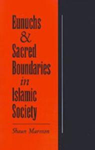 Ebook in inglese Eunuchs and Sacred Boundaries in Islamic Society Marmon, Shaun
