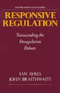 Ebook in inglese Responsive Regulation: Transcending the Deregulation Debate Ayres, Ian , Braithwaite, John