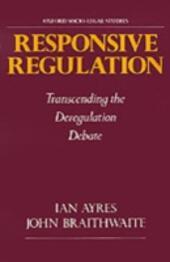 Responsive Regulation: Transcending the Deregulation Debate