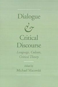 Ebook in inglese Dialogue and Critical Discourse: Language, Culture, Critical Theory Macovski, Michael