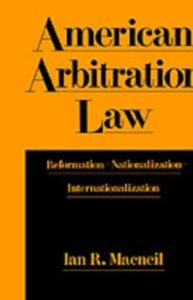 Ebook in inglese American Arbitration Law: Reformation--Nationalization--Internationalization Macneil, Ian R.