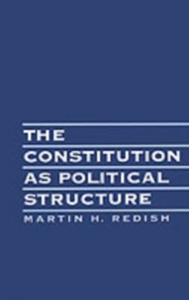 Ebook in inglese Constitution As Political Structure Redish, Martin H.
