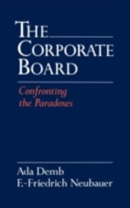 Ebook in inglese Corporate Board: Confronting the Paradoxes Demb, Ada , Neubauer, F.-Friedrich