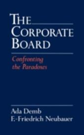 Corporate Board: Confronting the Paradoxes