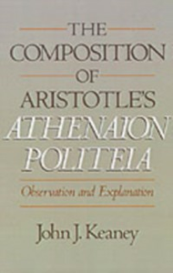 Ebook in inglese Composition of Aristotle's Athenaion Politeia: Observation and Explanation Keaney, John J.