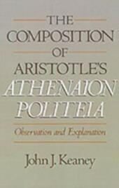 Composition of Aristotle's Athenaion Politeia: Observation and Explanation