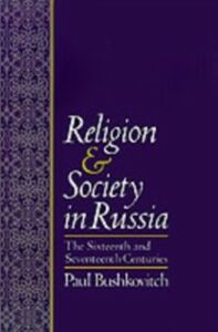 Foto Cover di Religion and Society in Russia: The Sixteenth and Seventeenth Centuries, Ebook inglese di Paul Bushkovitch, edito da Oxford University Press