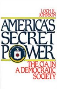Ebook in inglese America's Secret Power: The CIA in a Democratic Society Johnson, Loch K.
