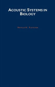 Ebook in inglese Acoustic Systems in Biology Fletcher, Neville H.