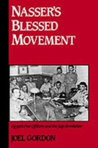 Foto Cover di Nasser's Blessed Movement: Egypt's Free Officers and the July Revolution, Ebook inglese di Joel Gordon, edito da Oxford University Press