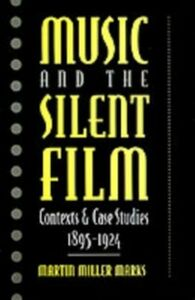 Foto Cover di Music and the Silent Film: Contexts and Case Studies, 1895-1924, Ebook inglese di Martin Miller Marks, edito da Oxford University Press