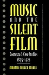 Music and the Silent Film: Contexts and Case Studies, 1895-1924