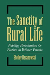 Ebook in inglese Sanctity of Rural Life: Nobility, Protestantism, and Nazism in Weimar Prussia Baranowski, Shelley