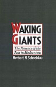 Foto Cover di Waking Giants: The Presence of the Past in Modernism, Ebook inglese di Herbert N. Schneidau, edito da Oxford University Press