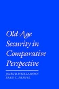 Ebook in inglese Old-Age Security in Comparative Perspective Pampel, Fred C. , Williamson, John B.