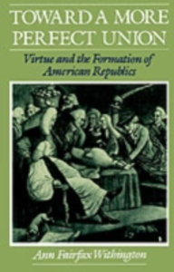 Ebook in inglese Toward a More Perfect Union: Virtue and the Formation of American Republics Withington, Ann Fairfax