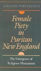Female Piety in Puritan New England: The Emergence of Religious Humanism