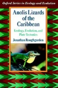 Ebook in inglese Anolis Lizards of the Caribbean: Ecology, Evolution, and Plate Tectonics Roughgarden, Jonathan