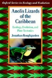 Anolis Lizards of the Caribbean: Ecology, Evolution, and Plate Tectonics
