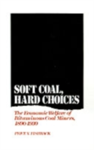 Ebook in inglese Soft Coal, Hard Choices: The Economic Welfare of Bituminous Coal Miners, 1890-1930 Fishback, Price V.