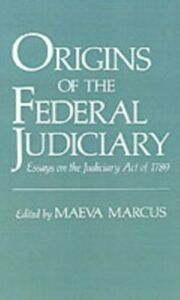 Ebook in inglese Origins of the Federal Judiciary: Essays on the Judiciary Act of 1789