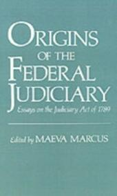 Origins of the Federal Judiciary: Essays on the Judiciary Act of 1789