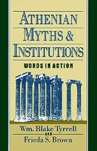 Ebook in inglese Athenian Myths and Institutions Brown, Frieda S. , Tyrrell, Wm Blake