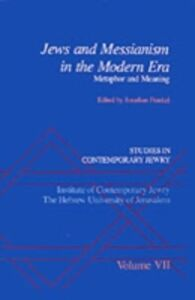 Ebook in inglese Studies in Contemporary Jewry: Volume VII: Jews and Messianism in the Modern Era: Metaphor and Meaning -, -