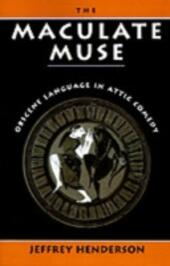 Maculate Muse: Obscene Language in Attic Comedy