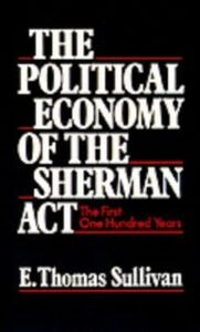 Foto Cover di Political Economy of the Sherman Act: The First One Hundred Years, Ebook inglese di  edito da Oxford University Press