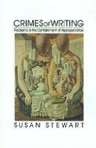 Ebook in inglese Crimes of Writing: Problems in the Containment of Representation Stewart, Susan