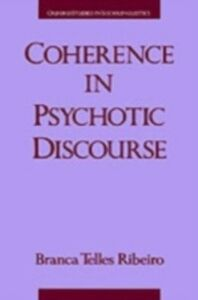 Ebook in inglese Coherence in Psychotic Discourse Ribeiro, Branca Telles