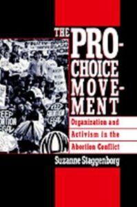 Foto Cover di Pro-Choice Movement: Organization and Activism in the Abortion Conflict, Ebook inglese di Suzanne Staggenborg, edito da Oxford University Press
