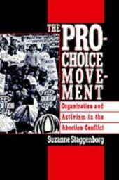Pro-Choice Movement: Organization and Activism in the Abortion Conflict