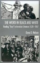 """Word in Black and White: Reading """"Race"""" in American Literature, 1638-1867"""