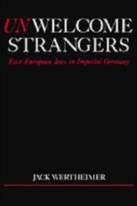 Ebook in inglese Unwelcome Strangers East European Jews in Imperial Germany JACK, WERTHEIMER