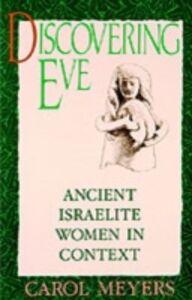 Foto Cover di Discovering Eve: Ancient Israelite Women in Context, Ebook inglese di Carol Meyers, edito da Oxford University Press