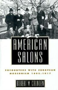 Ebook in inglese American Salons: Encounters with European Modernism, 1885-1917 Crunden, Robert M.