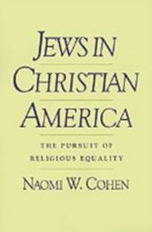 Jews in Christian America: The Pursuit of Religious Equality
