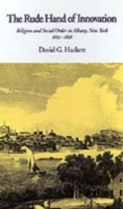 Foto Cover di Rude Hand of Innovation: Religion and Social Order in Albany, New York 1652-1836, Ebook inglese di David G. Hackett, edito da Oxford University Press