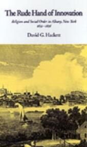 Rude Hand of Innovation: Religion and Social Order in Albany, New York 1652-1836