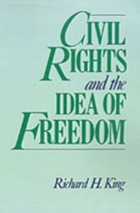 Ebook in inglese Civil Rights and the Idea of Freedom King, Richard H.