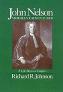 Ebook in inglese John Nelson, Merchant Adventurer: A Life between Empires Johnson, Richard R.