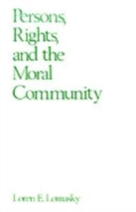 Ebook in inglese Persons, Rights, and the Moral Community Lomasky, Loren E.