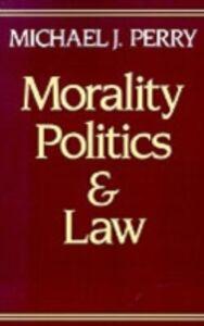 Foto Cover di Morality, Politics, and Law, Ebook inglese di Michael J. Perry, edito da Oxford University Press