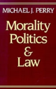 Ebook in inglese Morality, Politics, and Law Perry, Michael J.