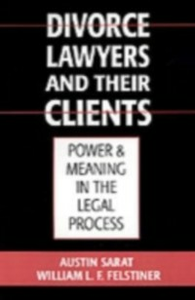 Ebook in inglese Divorce Lawyers and Their Clients: Power and Meaning in the Legal Process Felstiner, William L. F. , Sarat, Austin