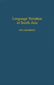 Ebook in inglese Language Variation in South Asia Bright, William