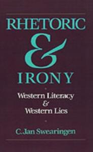 Ebook in inglese Rhetoric and Irony: Western Literacy and Western Lies Swearingen, C. Jan
