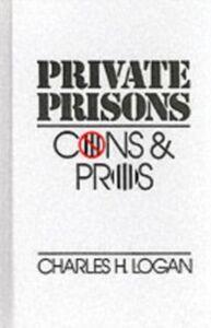 Foto Cover di Private Prisons: Cons and Pros, Ebook inglese di Charles H. Logan, edito da Oxford University Press